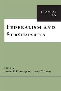Nomos LV: Federalism and Subsidiarity, available from NYU Press.