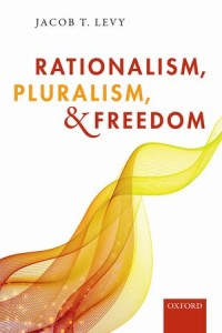 Rationalism, Pluralism, and Freedom now available from Oxford Univerity Press.
